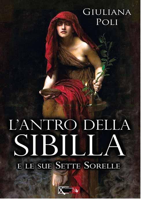 Giuliana Poli, L 'Antro della Sibilla e le sue Sette Sorelle.
