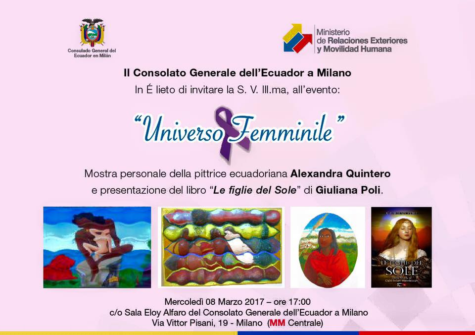 Vi aspetto l'otto di Marzo 2017 presso il Consolato dell'Ecuador per parlare dell'Universo femminile tra Tradizione ed Arte
